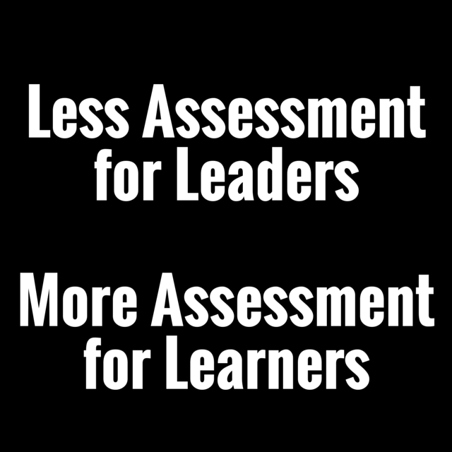 Less Assessment for Leaders