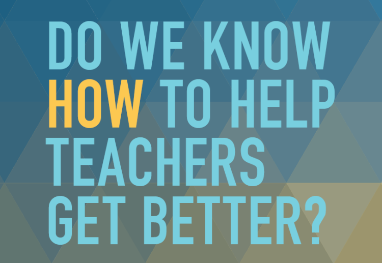 Helping Teachers get Better