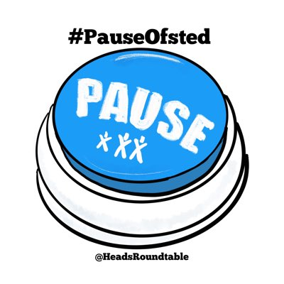 For Parents' and Pupils' Sake #PauseOfsted